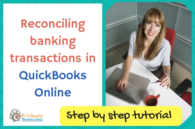 Reconciling accounts in QuickBooks Online (Banking transactions tutorial)