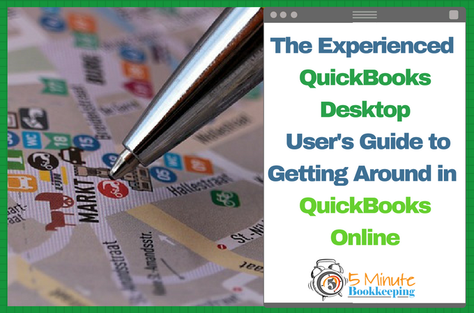 The experienced QuickBooks Desktop user's guide to getting around in QuickBooks Online