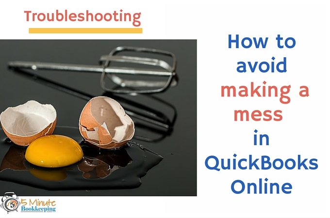 How to avoid making a mess in QuickBooks Online