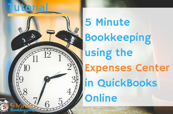 5 Minute Bookkeeping using the Expenses Center in QuickBooks Online