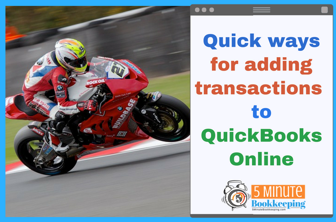 Quick Ways for adding transactions to QuickBooks Online